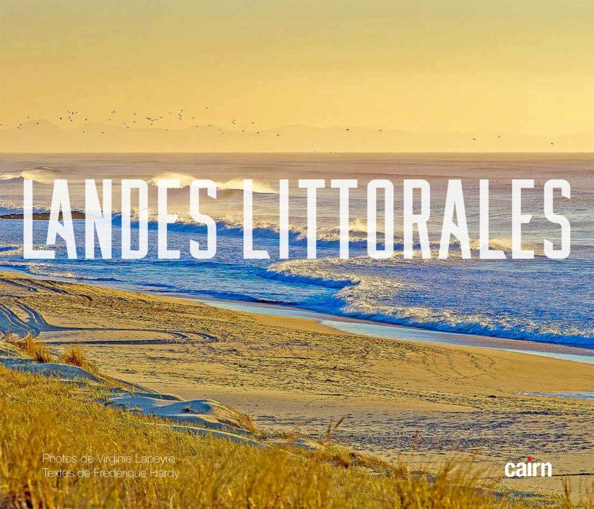 Les éditions Cairn annoncent la sortie de mon livre LANDES LITTORAL en juin 2020